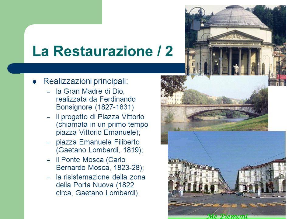 La Restaurazione / 2 Realizzazioni principali: – la Gran Madre di Dio, realizzata da Ferdinando Bonsignore (1827-1831) – il progetto di Piazza Vittori