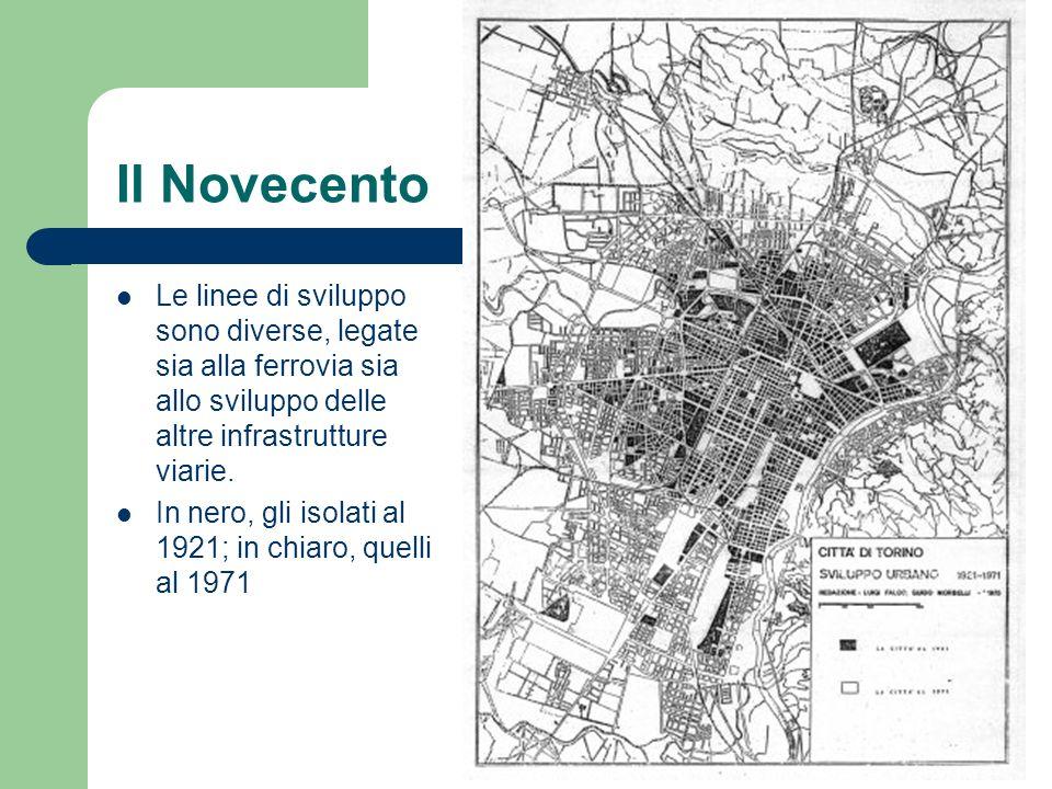 Il Novecento Le linee di sviluppo sono diverse, legate sia alla ferrovia sia allo sviluppo delle altre infrastrutture viarie. In nero, gli isolati al