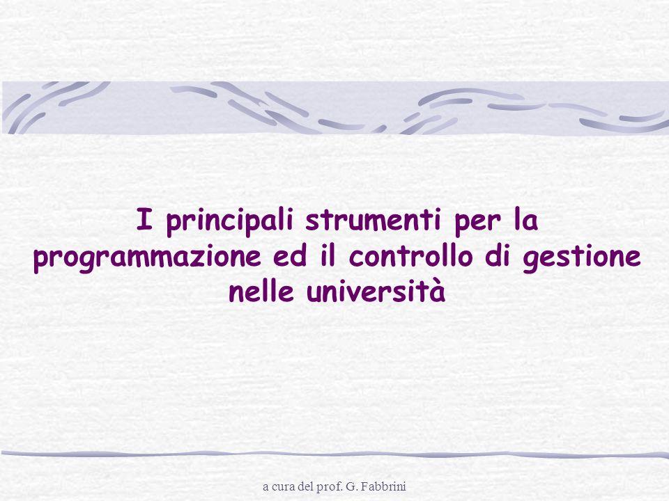 a cura del prof. G. Fabbrini I principali strumenti per la programmazione ed il controllo di gestione nelle università