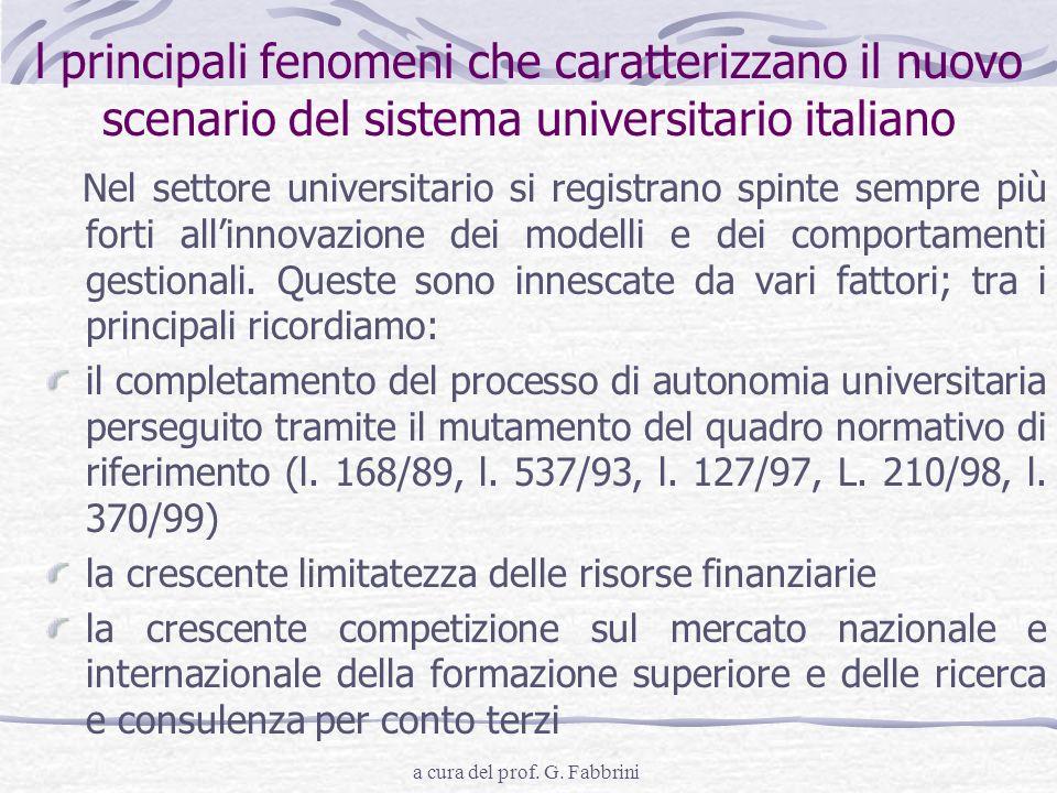 a cura del prof. G. Fabbrini l principali fenomeni che caratterizzano il nuovo scenario del sistema universitario italiano Nel settore universitario s