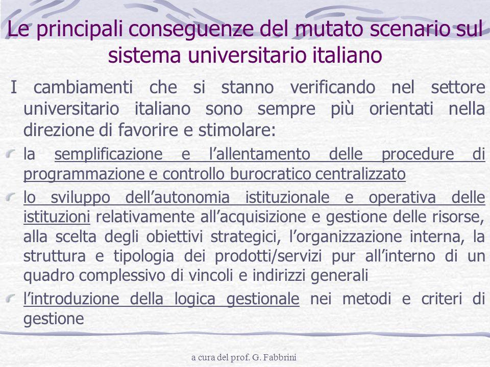 a cura del prof. G. Fabbrini Le principali conseguenze del mutato scenario sul sistema universitario italiano I cambiamenti che si stanno verificando