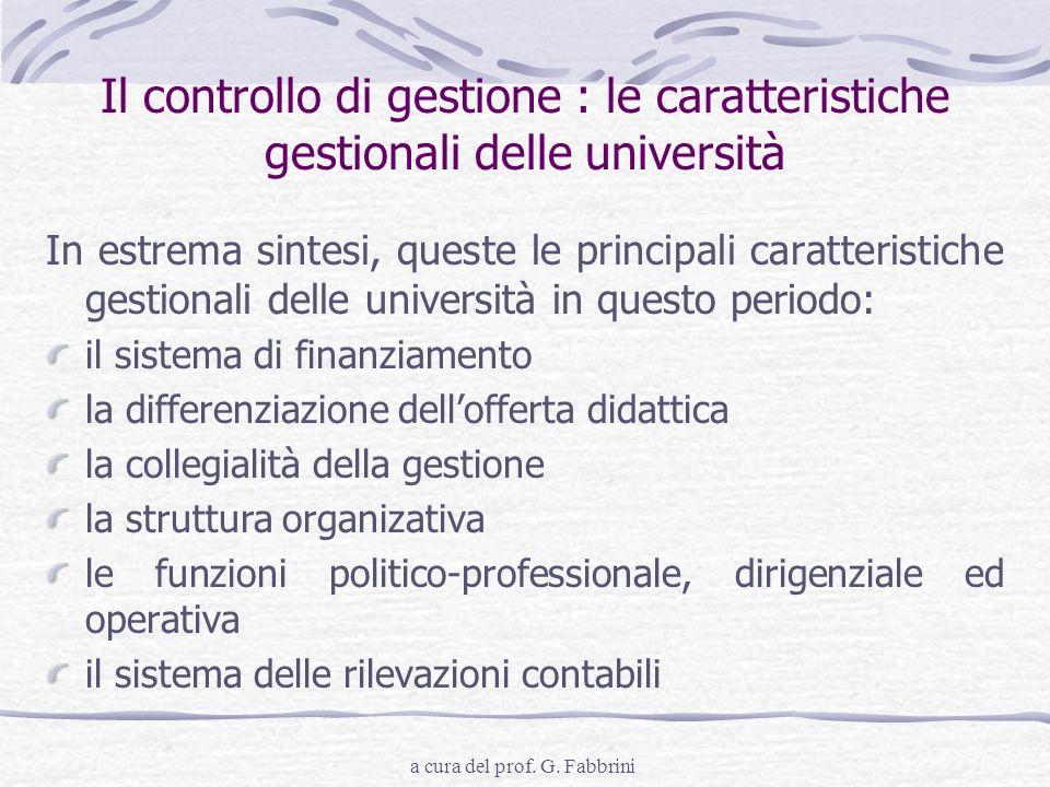 a cura del prof. G. Fabbrini Il controllo di gestione : le caratteristiche gestionali delle università In estrema sintesi, queste le principali caratt