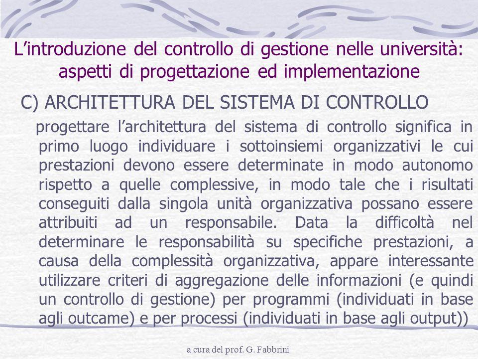 a cura del prof. G. Fabbrini Lintroduzione del controllo di gestione nelle università: aspetti di progettazione ed implementazione C) ARCHITETTURA DEL