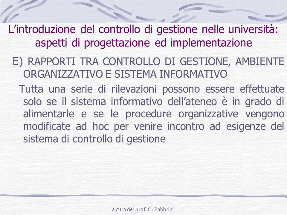 a cura del prof. G. Fabbrini Lintroduzione del controllo di gestione nelle università: aspetti di progettazione ed implementazione E) RAPPORTI TRA CON