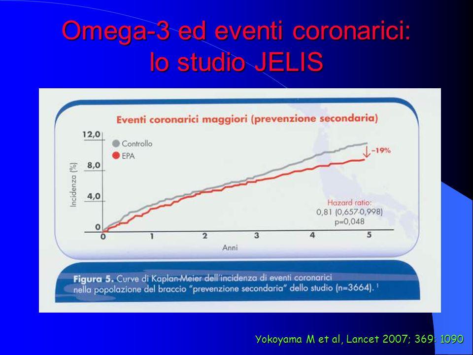 Omega-3 ed eventi coronarici: lo studio JELIS Yokoyama M et al, Lancet 2007; 369: 1090