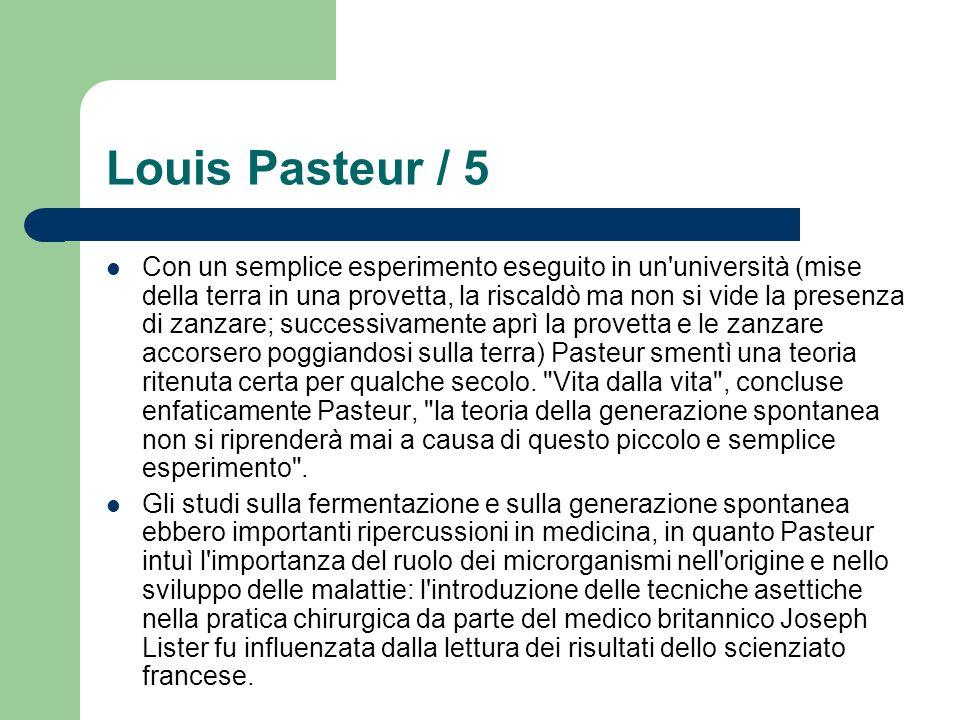 Louis Pasteur / 5 Con un semplice esperimento eseguito in un'università (mise della terra in una provetta, la riscaldò ma non si vide la presenza di z