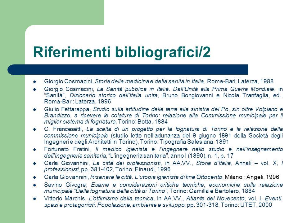 Riferimenti bibliografici/2 Giorgio Cosmacini, Storia della medicina e della sanità in Italia, Roma-Bari: Laterza, 1988 Giorgio Cosmacini, La Sanità p