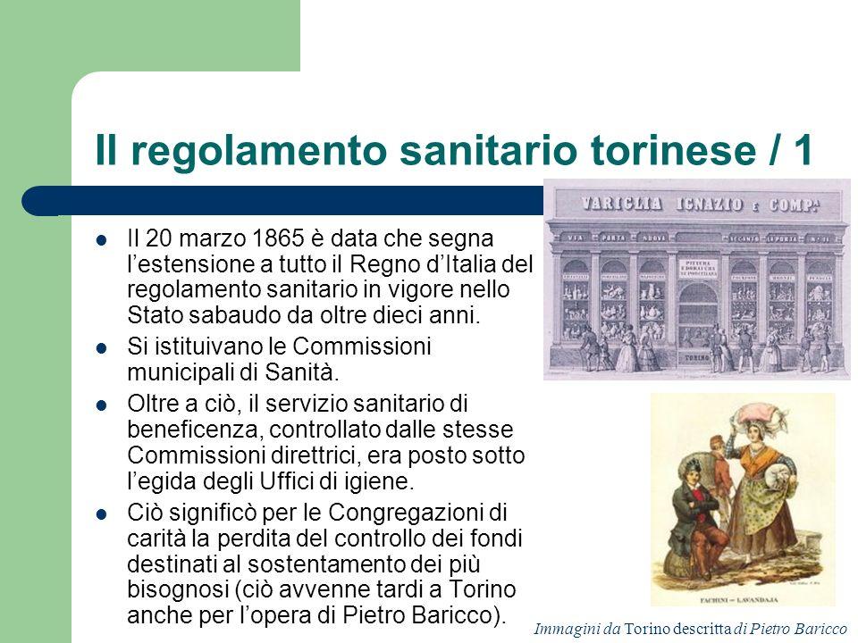 Il regolamento sanitario torinese / 1 Il 20 marzo 1865 è data che segna lestensione a tutto il Regno dItalia del regolamento sanitario in vigore nello