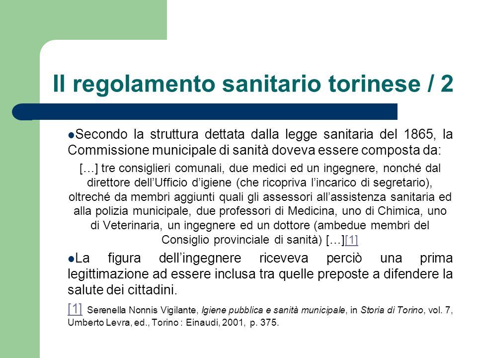 Il regolamento sanitario torinese / 2 Secondo la struttura dettata dalla legge sanitaria del 1865, la Commissione municipale di sanità doveva essere c