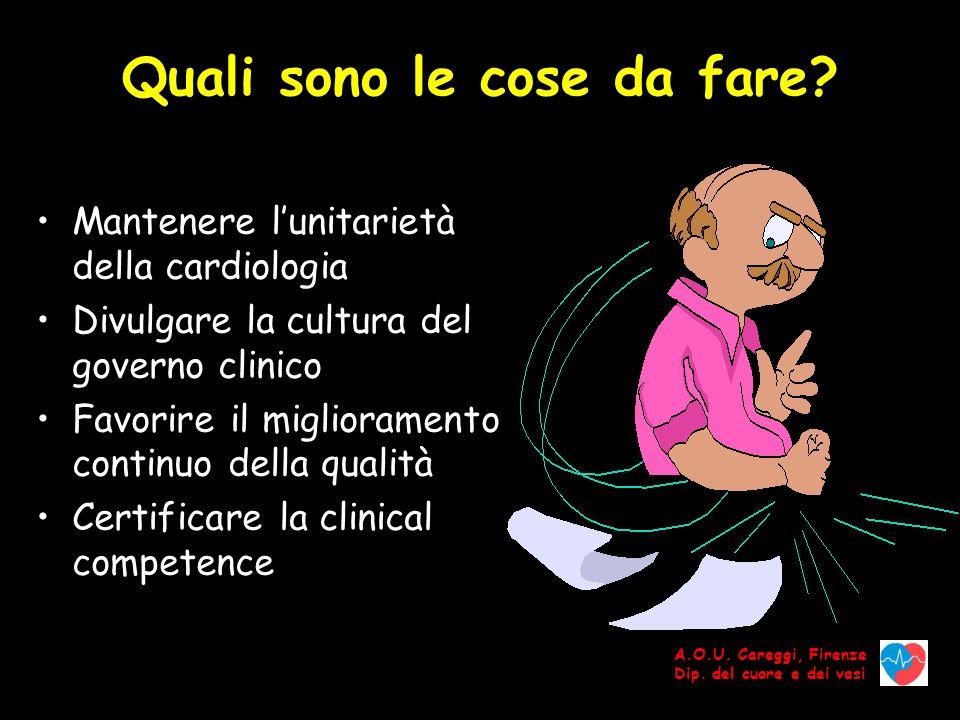 A.O.U.Careggi, Firenze Dip. del cuore e dei vasi Quali sono le cose da fare.