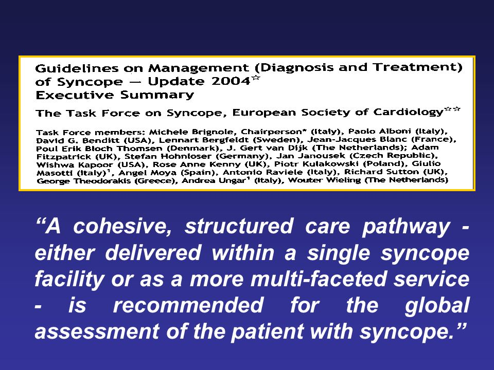A cohesive, structured care pathway - either delivered within a single syncope facility or as a more multi-faceted service - is recommended for the gl