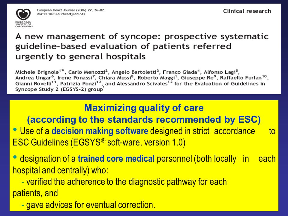 Maximizing quality of care (according to the standards recommended by ESC) Use of a decision making software designed in strict accordance to ESC Guid