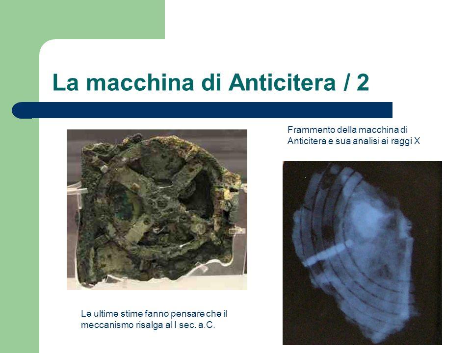 La macchina di Anticitera / 2 Frammento della macchina di Anticitera e sua analisi ai raggi X Le ultime stime fanno pensare che il meccanismo risalga