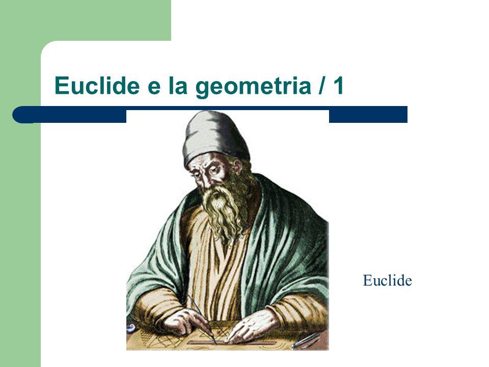 Euclide e la geometria / 1 Euclide