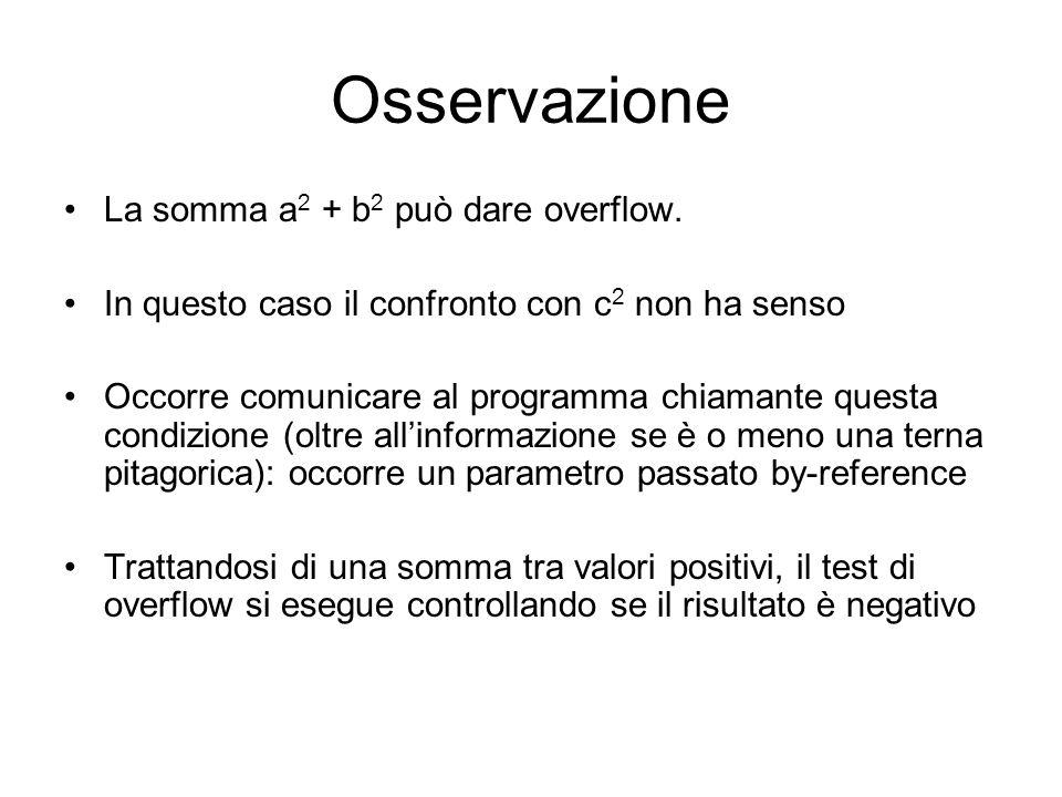 Osservazione La somma a 2 + b 2 può dare overflow.