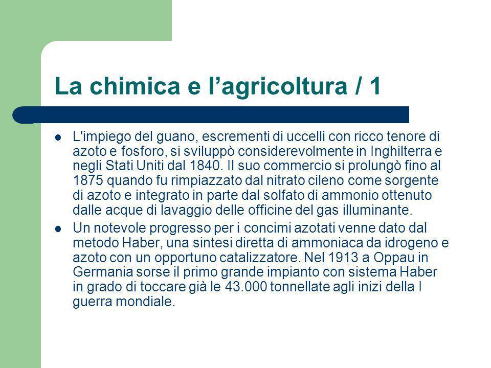 La chimica e lagricoltura / 1 L'impiego del guano, escrementi di uccelli con ricco tenore di azoto e fosforo, si sviluppò considerevolmente in Inghilt