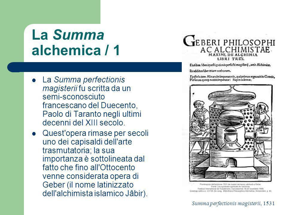 La Summa alchemica / 2 L autore descrive la generazione e le caratteristiche fisiche dei metalli, indicati con i nomi dei pianeti corrispondenti, e poi della sostanza alla base dell opus, il mercurio non volgare.