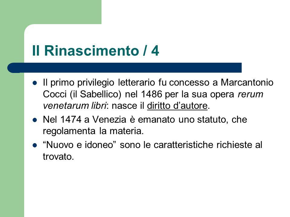 Il Rinascimento / 4 Il primo privilegio letterario fu concesso a Marcantonio Cocci (il Sabellico) nel 1486 per la sua opera rerum venetarum libri: nas