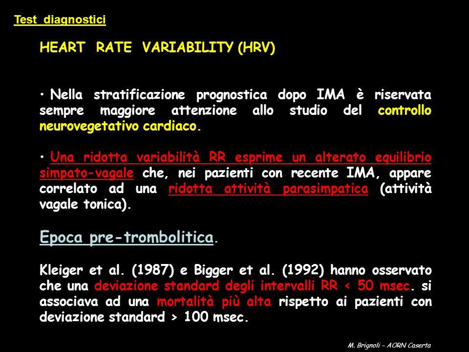 HEART RATE VARIABILITY (HRV) Nella stratificazione prognostica dopo IMA è riservata sempre maggiore attenzione allo studio del controllo neurovegetati