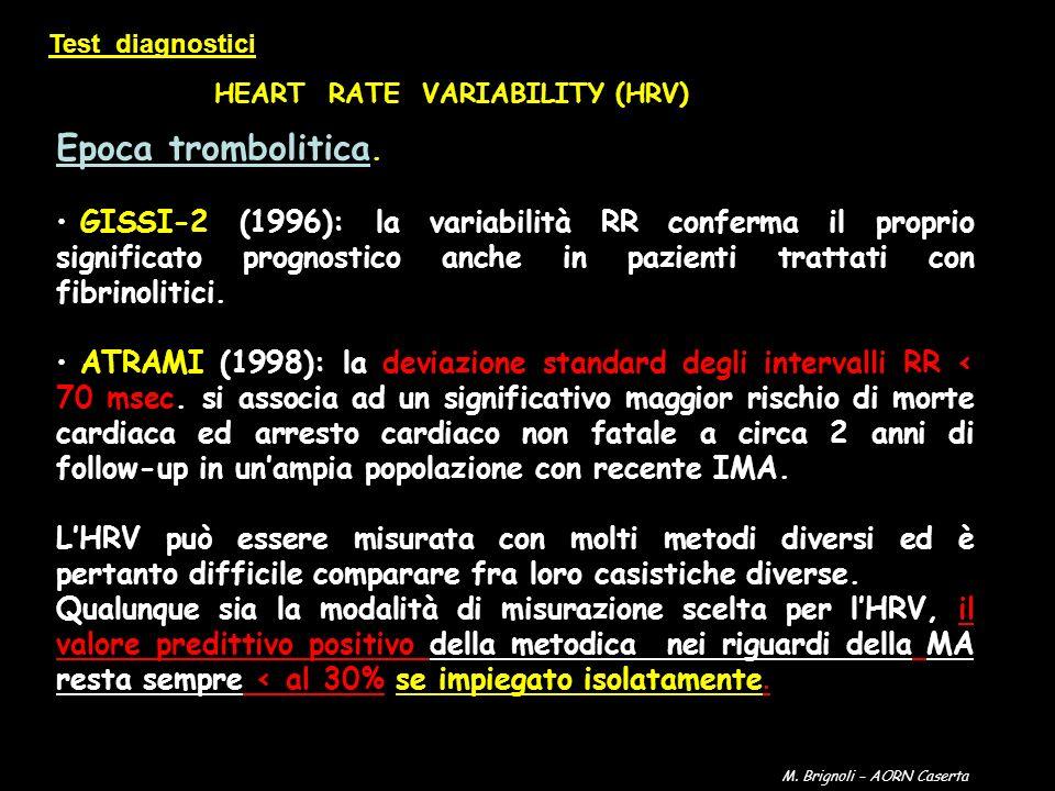 Epoca trombolitica. GISSI-2 (1996): la variabilità RR conferma il proprio significato prognostico anche in pazienti trattati con fibrinolitici. ATRAMI