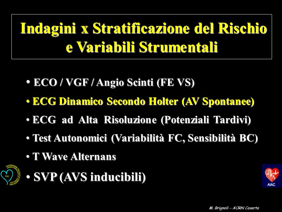 ECO / VGF / Angio Scinti (FE VS) ECO / VGF / Angio Scinti (FE VS) ECG Dinamico Secondo Holter (AV Spontanee) ECG Dinamico Secondo Holter (AV Spontanee