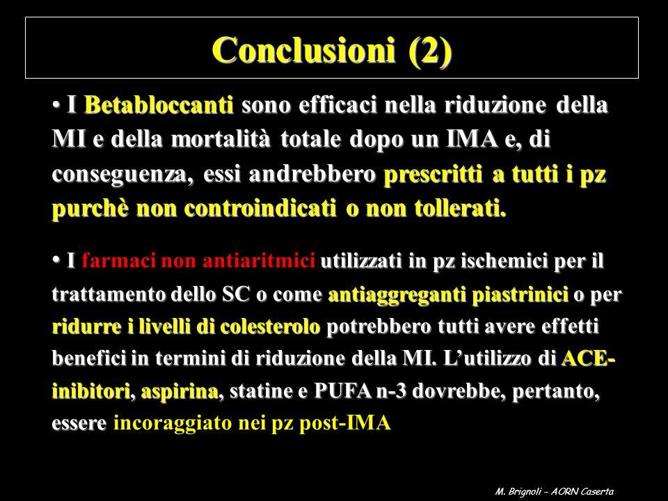 I Betabloccanti sono efficaci nella riduzione della MI e della mortalità totale dopo un IMA e, di conseguenza, essi andrebbero prescritti a tutti i pz