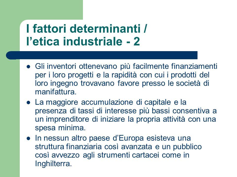 I fattori determinanti / letica industriale - 2 Gli inventori ottenevano più facilmente finanziamenti per i loro progetti e la rapidità con cui i prod