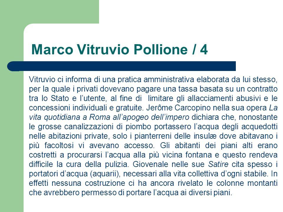 Marco Vitruvio Pollione / 4 Vitruvio ci informa di una pratica amministrativa elaborata da lui stesso, per la quale i privati dovevano pagare una tass