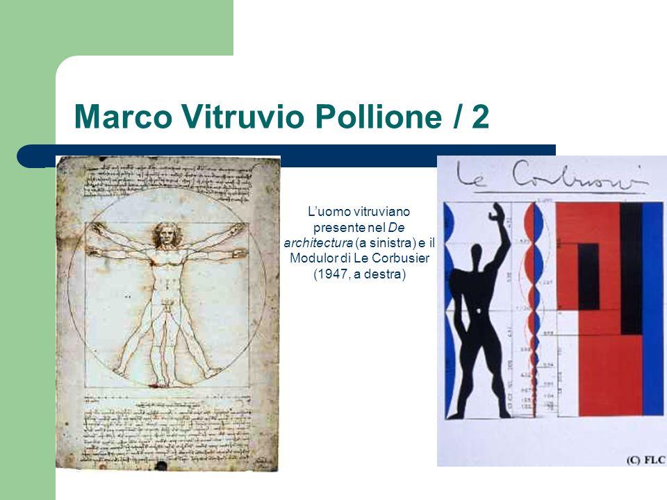 Marco Vitruvio Pollione / 2 Luomo vitruviano presente nel De architectura (a sinistra) e il Modulor di Le Corbusier (1947, a destra)