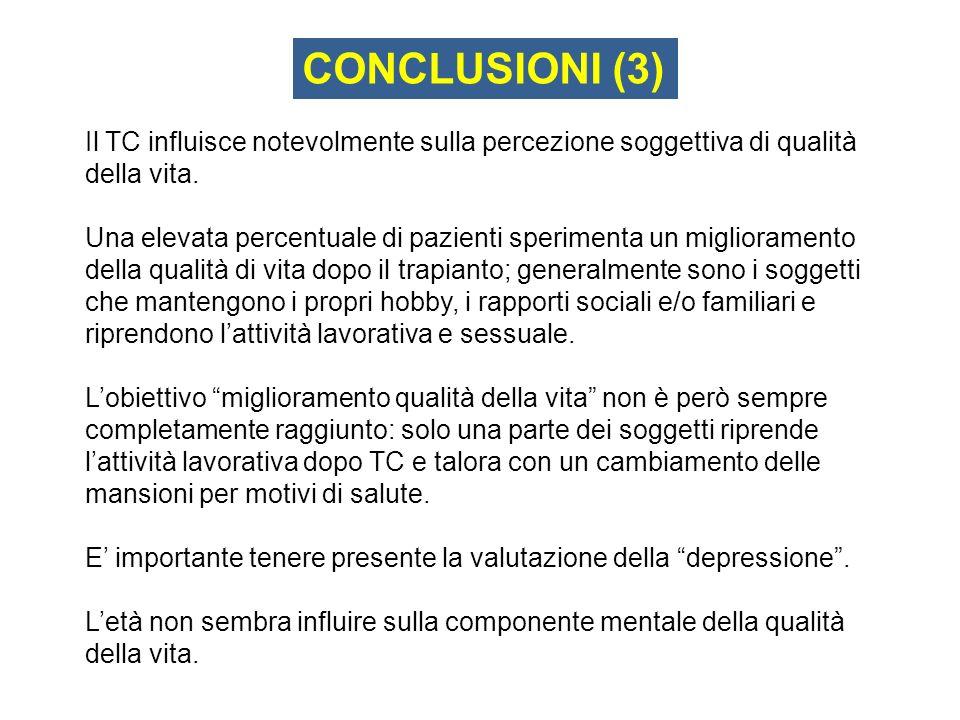 Il TC influisce notevolmente sulla percezione soggettiva di qualità della vita. Una elevata percentuale di pazienti sperimenta un miglioramento della