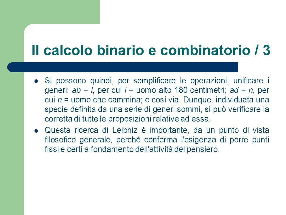 Il calcolo binario e combinatorio / 3 Si possono quindi, per semplificare le operazioni, unificare i generi: ab = l, per cui l = uomo alto 180 centime