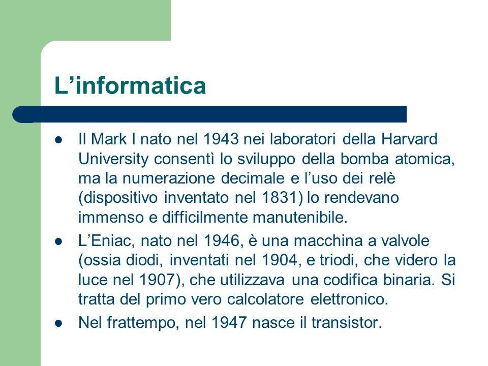 Linformatica Il Mark I nato nel 1943 nei laboratori della Harvard University consentì lo sviluppo della bomba atomica, ma la numerazione decimale e lu