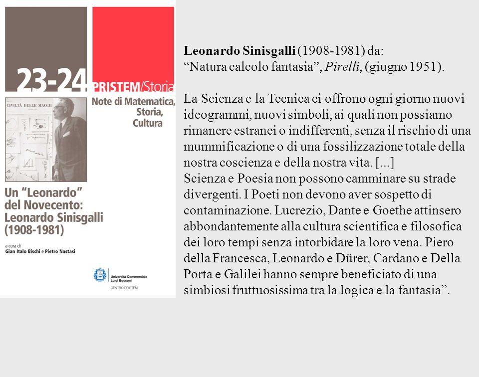 Leonardo Sinisgalli (1908-1981) da: Natura calcolo fantasia, Pirelli, (giugno 1951). La Scienza e la Tecnica ci offrono ogni giorno nuovi ideogrammi,