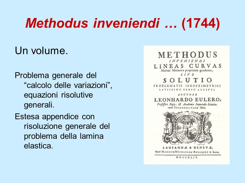 Methodus inveniendi … (1744) Un volume. Problema generale del calcolo delle variazioni, equazioni risolutive generali. Estesa appendice con risoluzion