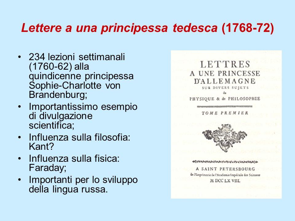 Lettere a una principessa tedesca (1768-72) 234 lezioni settimanali (1760-62) alla quindicenne principessa Sophie-Charlotte von Brandenburg; Important