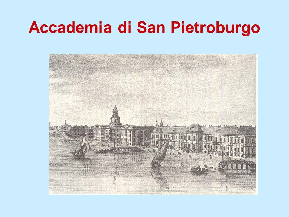 Breve storia dellAccademia di San Pietroburgo Lo zar Pietro il Grande costruisce dal nulla San Pietroburgo a partire dal 1703; Incontra tre volte Leibniz (1711, 1712, 1716), che cerca di convincerlo a fondare unAccademia scientifica; Il 19 giugno 1719 Pietro il Grande partecipa a una riunione dellAccademia delle Scienze di Parigi.