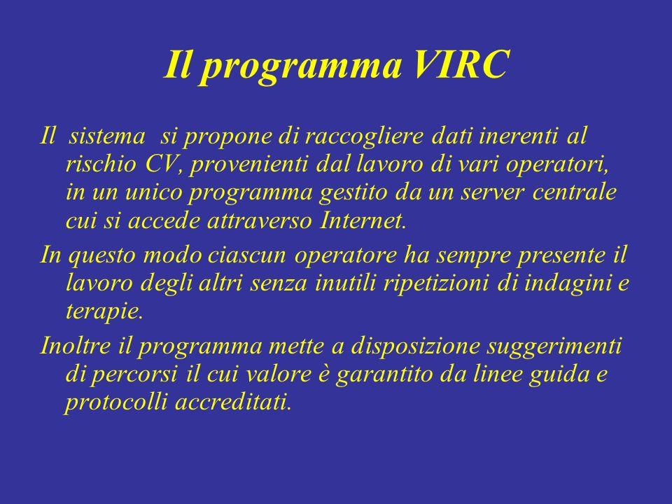 Il programma VIRC Il sistema si propone di raccogliere dati inerenti al rischio CV, provenienti dal lavoro di vari operatori, in un unico programma ge