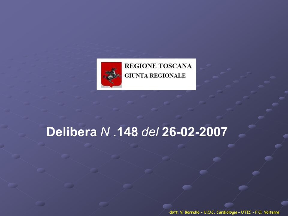 Delibera N.148 del 26-02-2007 dott. V. Borrello – U.O.C. Cardiologia – UTIC – P.O. Volterra