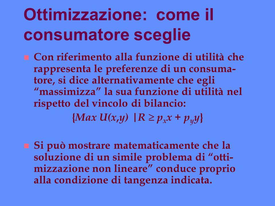 Ottimizzazione: come il consumatore sceglie n Con riferimento alla funzione di utilità che rappresenta le preferenze di un consuma- tore, si dice alte