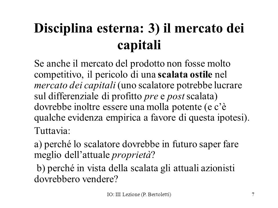 IO: III Lezione (P.Bertoletti)8 Conclusione (provvisoria): Levidenza empirica è molto ambigua.