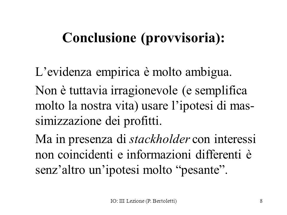 IO: III Lezione (P. Bertoletti)8 Conclusione (provvisoria): Levidenza empirica è molto ambigua.