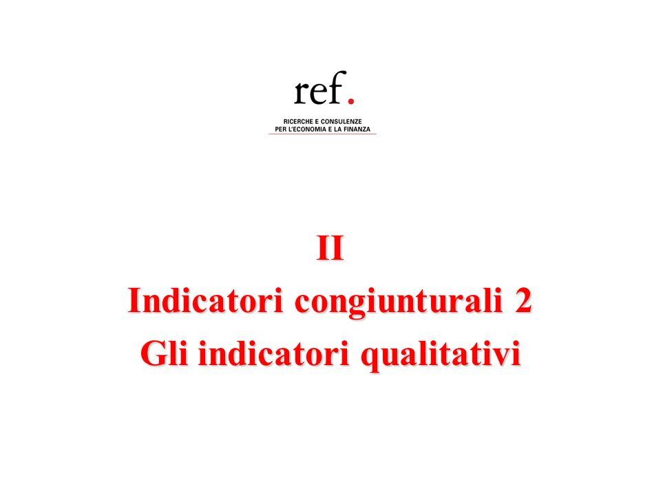 Fedele De Novellis Gli indicatori congiunturali 2: Gli indicatori qualitativi 12......