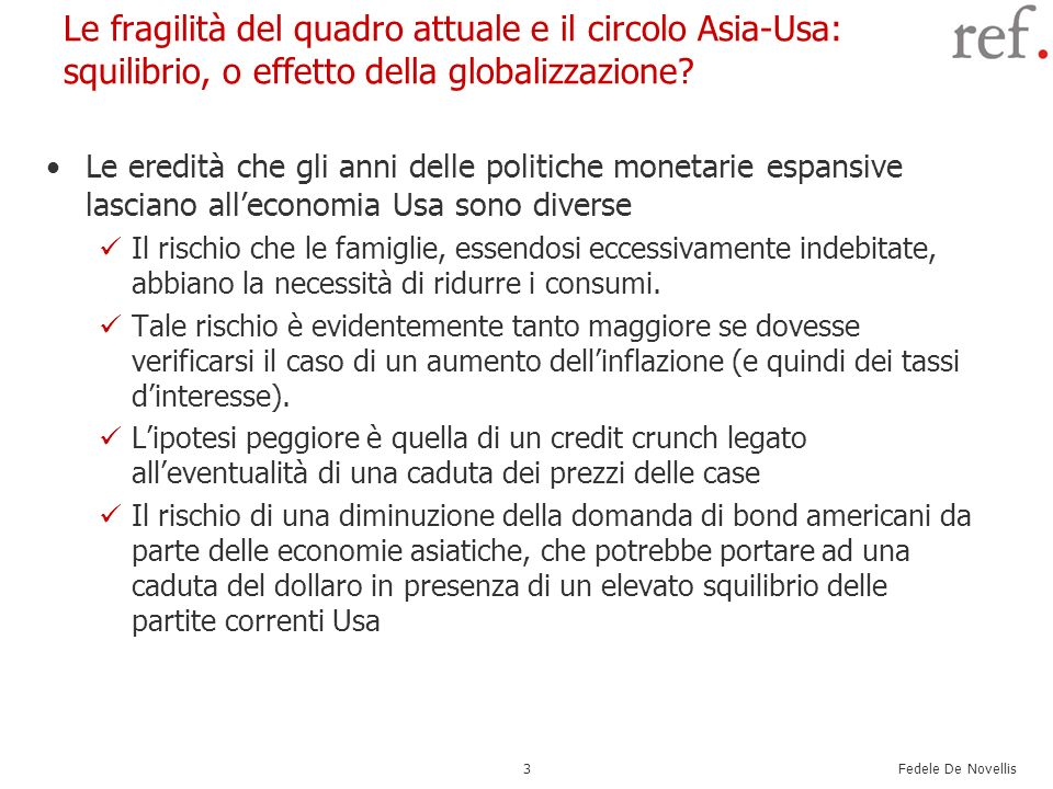 Fedele De Novellis 4 Leccesso di debito delle famiglie americane Il rischio che le famiglie, essendosi eccessivamente indebitate, abbiano la necessità di ridurre i consumi.