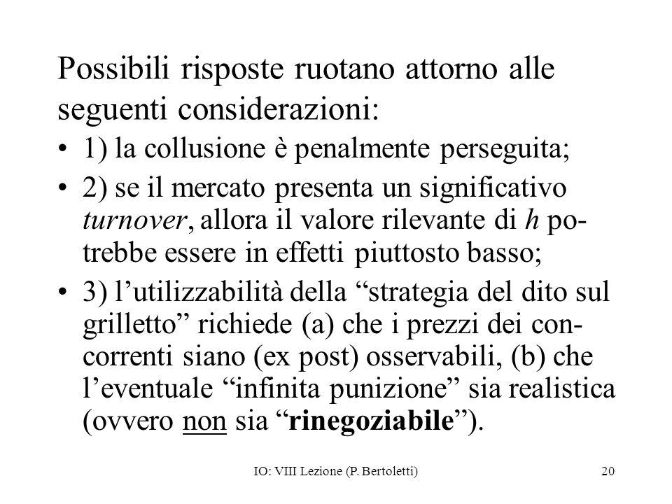 IO: VIII Lezione (P. Bertoletti)20 Possibili risposte ruotano attorno alle seguenti considerazioni: 1) la collusione è penalmente perseguita; 2) se il