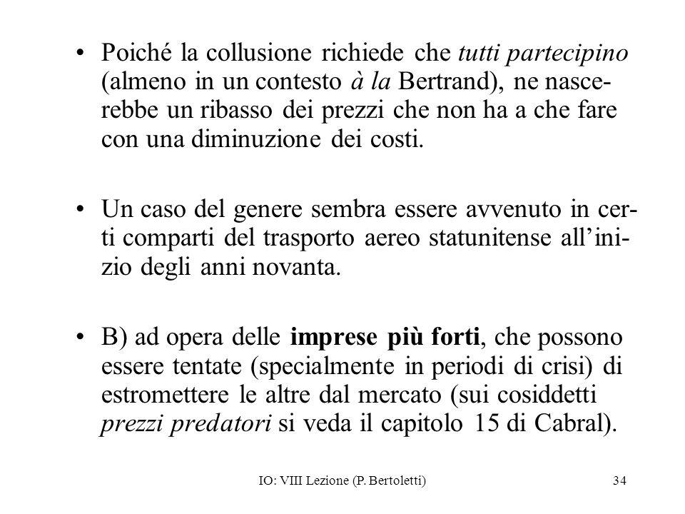 IO: VIII Lezione (P. Bertoletti)34 Poiché la collusione richiede che tutti partecipino (almeno in un contesto à la Bertrand), ne nasce- rebbe un ribas