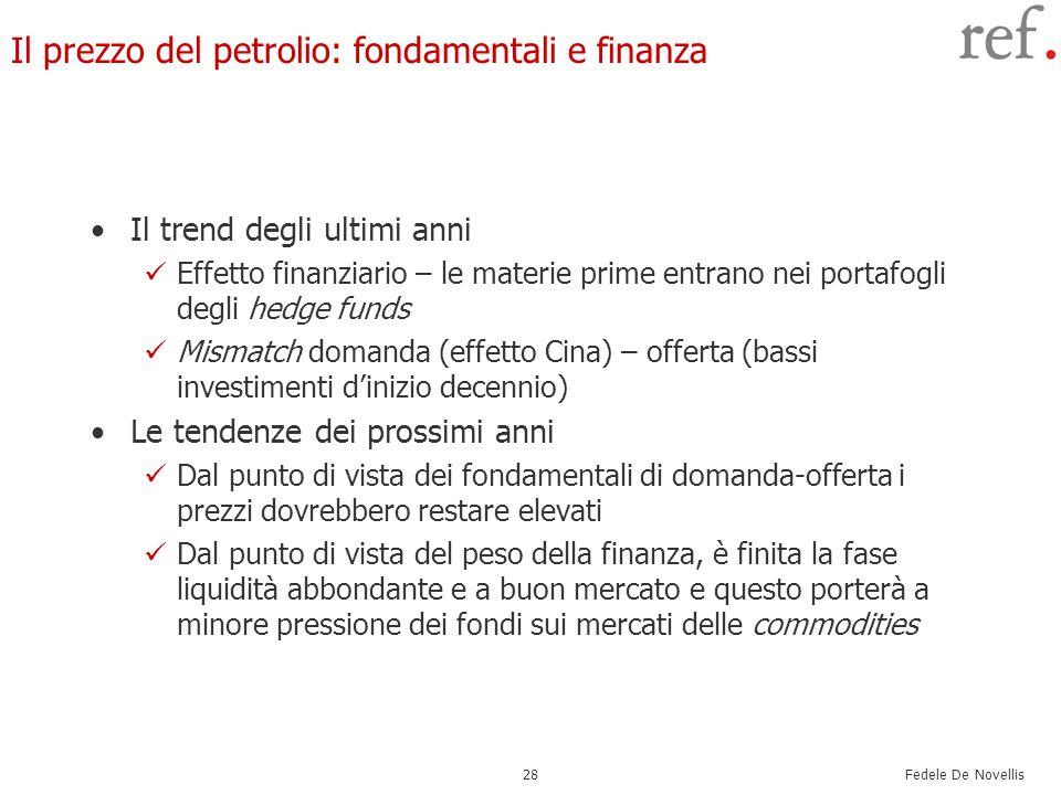 Fedele De Novellis 28 Il prezzo del petrolio: fondamentali e finanza Il trend degli ultimi anni Effetto finanziario – le materie prime entrano nei por