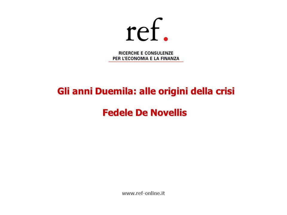 Gli anni Duemila: alle origini della crisi Gli anni Duemila: alle origini della crisi Fedele De Novellis www.ref-online.it