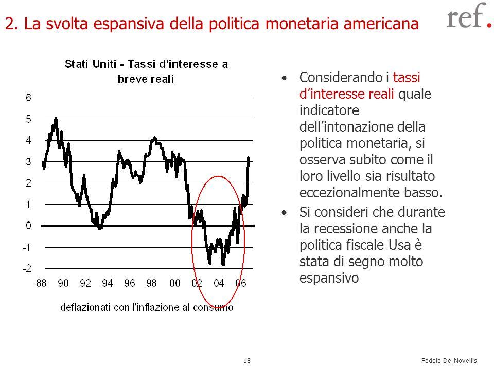 Fedele De Novellis 18 2. La svolta espansiva della politica monetaria americana Considerando i tassi dinteresse reali quale indicatore dellintonazione