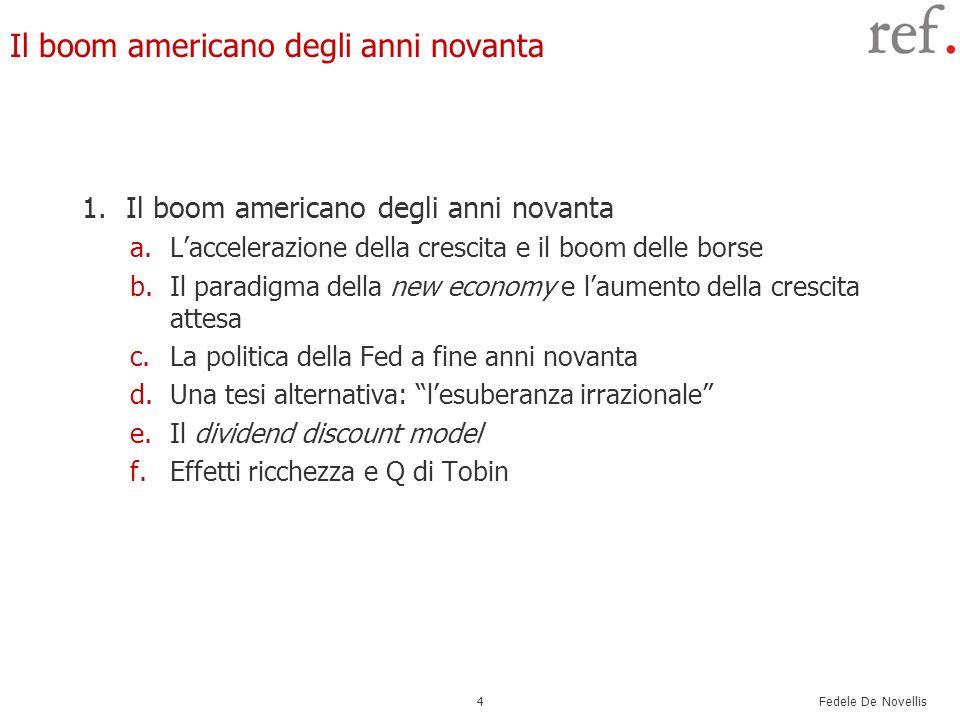 Fedele De Novellis 4 Il boom americano degli anni novanta 1.Il boom americano degli anni novanta a.Laccelerazione della crescita e il boom delle borse