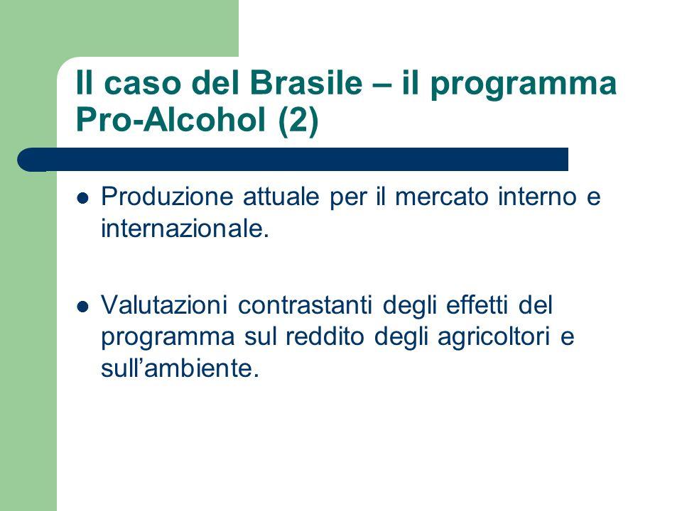 Il caso del Brasile – il programma Pro-Alcohol (2) Produzione attuale per il mercato interno e internazionale.